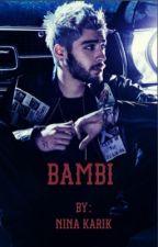 BAMBI//Zayn Malik fanfic by Maliksfuckbuddy