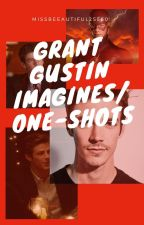 Grant Gustin Imagines/One Shots by missbeautiful25560