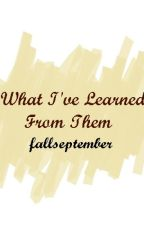 What I've Learned From Them by FallSeptember