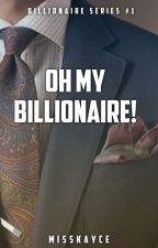 Oh My Billionaire! by KeyceeRC_20