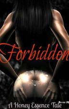 Forbidden [NEW VERSION] by HoneyEssence
