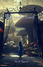 Wonderland Tome 1 : Réalité by RebelleRomantic