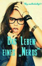 """Das Leben eines ,,Nerds""""  by mellichelly01"""