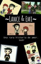 Historia de Lance y Emi (Soysheik) by mariiEMG1