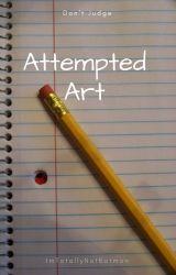 Attempted Art by ImTotallyNotBatman