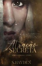 Atração Secreta (Trilogia Atração) by SaraGrey9