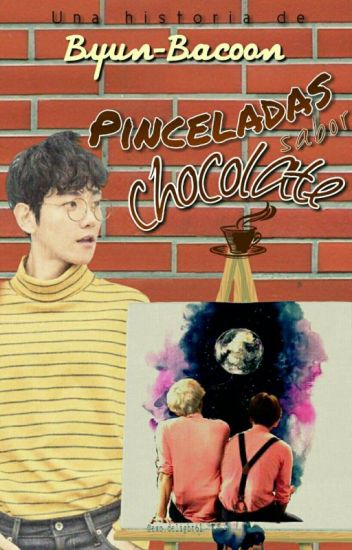 Pinceladas Sabor Chocolate||ChanBaek Shortfic