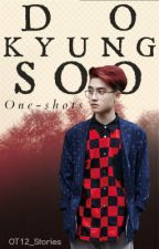 Do Kyungsoo One-shots (EXO) by OT12_Stories