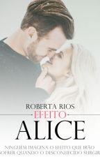 Efeito Alice by RobertaRios28