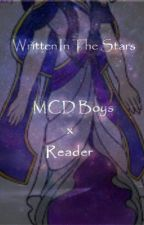 Written In The Stars - MCD Boys × Reader  by PearlWish