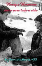Harry e Hermione amor para toda a vida by DanielaMaria033