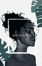 RENAISSANCE |Coming Soon| by Gemini_Rebel