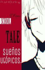 Schooltale: Sueños utópicos. Hiatus  by PushtiDarling