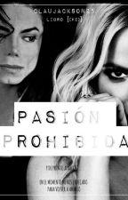 Pasión Prohibida |[Libro 2#]| by ClauJackson25