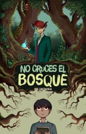 No cruces el Bosque by CiruelaAcida