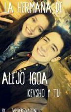 La hermana de Alejo Igoa. - Kevsho & tu. by RoxyDeBernasconi