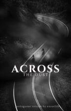 Across The Dust (BOOK II) by ExoAsLife