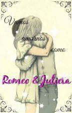 Vamos amarnos como Romeo y Julieta TERMINADA by Sirens1239