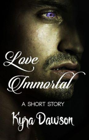 Love Immortal   #HauntedRomance by Kyra_Dawson