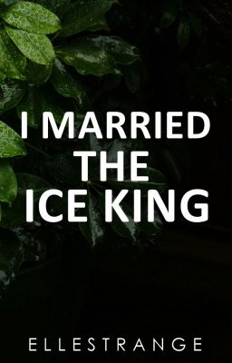 I MARRIED THE ICE KING [PUBLISHED UNDER LIB]