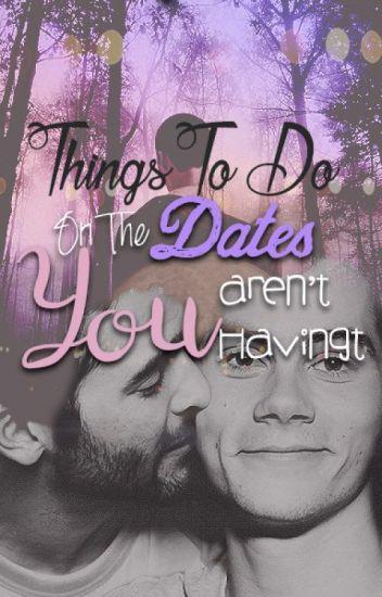 Things To Do On The Dates You Aren't Havingt (Traducción) Terminado