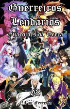 Os Guerreiros Lendários: Guardiões da Terra (Vol. 2) by Nilan_17_Lendario