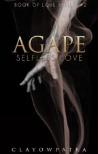 Agape - Selfless Love by clayowpatra