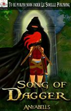 Song of Dagger (To Be Publish Soon Under Le Sorelle Publishing) by GreenLime8