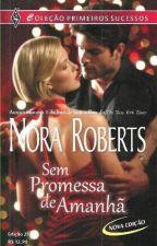Nora Roberts - Sem Promessa de Amanhã by JeovanaKC