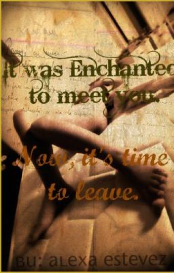 It was Enchanted to meet you; Book 02: Now, it's time to leave.