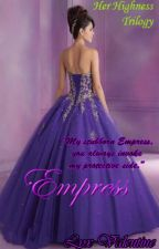 HHT #1: EMPRESS by LyxValentine