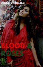 Blood & Roses by neecysuriie