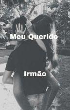 Apaixonada Pelo Meu Irmão  by ClaRegina555