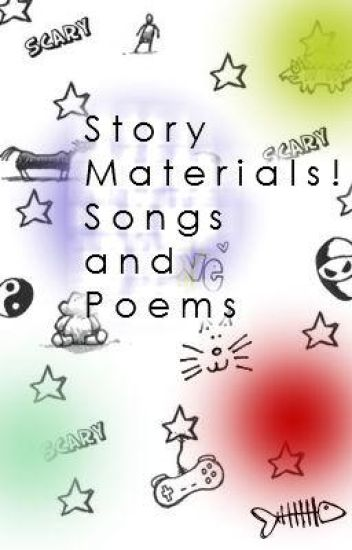 Songs / Poems / Story Materials / Extras