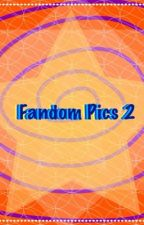 Fandom Pics 2 (FP 2) [Completed] by Whoviandemigod97