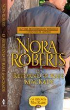 Nora Roberts - Irmãos MacKade 01 - O Retorno de Rafe MacKade by JeovanaKC