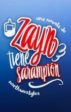 Zayn tiene sarampión. {#01} by northwestyles