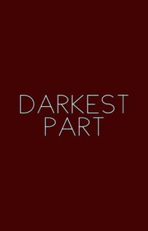 darkest part   rants by causticdallon