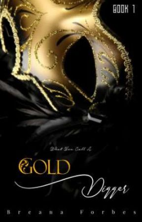 [SLOW UPDATES]What You Call A Gold Digger|BWWM|#1 by BreanaForbes