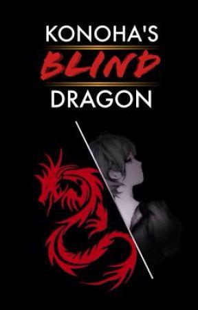 Konoha's Blind Dragon (Under Revision/ Rewrite) by BaskervilleHall