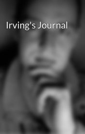 Irving's Journal by Tom_Oliver