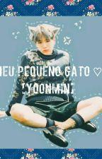 Meu pequeno Gato [Y♡♡NMIN] by Min_Y0ongi