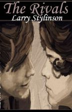 The Rivals (Larry Stylinson) by beautifulnightmare2