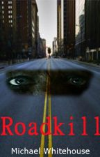 Roadkill by MichaelWhitehouse6