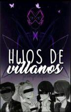Hijos de villanos / Miraculous ladybug {PAUSADA} by JazmynDupain