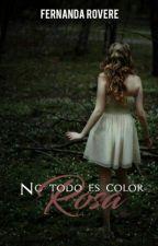 No todo es color rosa by FernandaRovere