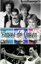 Frases de Queen ♕ #TheQueenAwards by cinthiasenpai14
