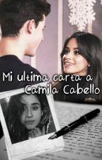 Mi última carta a Camila Cabello by LaurenFtNey
