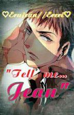 """""""Tell me...Jean"""" ♡Erujean//Ereri♡ by kuramakaneky"""