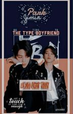 Jimin The Type Boyfriend  by SabanakunoGaara